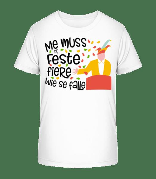 Me Muss De Feste Fiere Wie Se Fa - Kinder Premium Bio T-Shirt - Weiß - Vorn