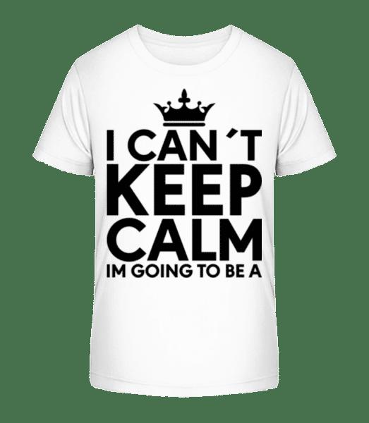 I Can't Keep Calm - Kid's Premium Bio T-Shirt - White - Vorn