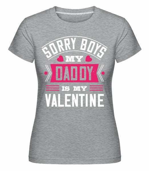 Sorry Boys My Daddy Is My Valentine -  Shirtinator Women's T-Shirt - Heather grey - Vorn