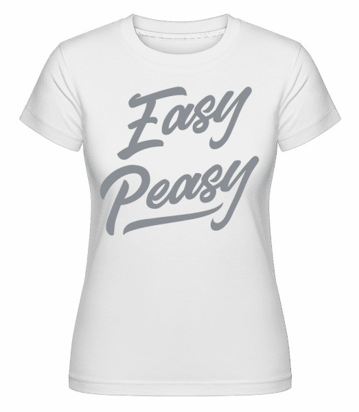 Easy Peasy -  Shirtinator Women's T-Shirt - White - Vorn
