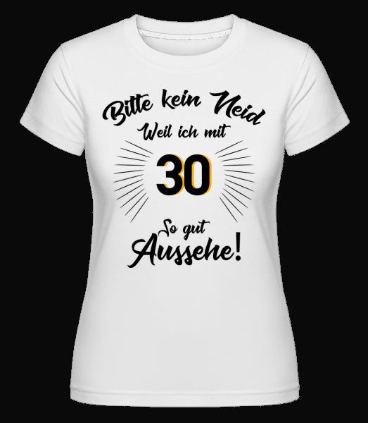 So Gut Aussehen Mit 30 - Shirtinator Frauen T-Shirt - Weiß - Vorn
