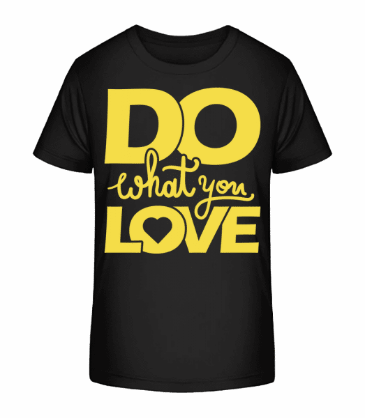Do What You Love - Kid's Premium Bio T-Shirt - Black - Vorn