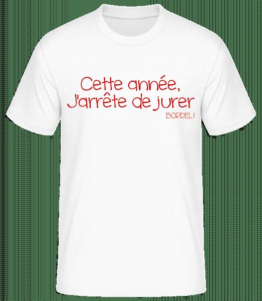 Cette Année, J'arrête De Jurer - T-shirt standard homme - Blanc - Vorn