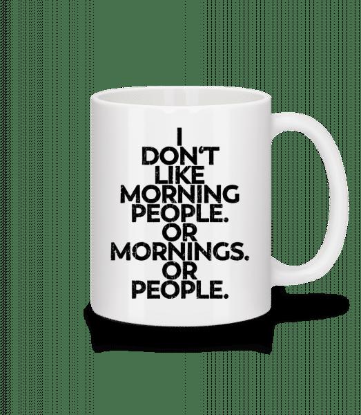Nelíbí se mi ráno a lidé - Keramický hrnek - Bílá - Napřed