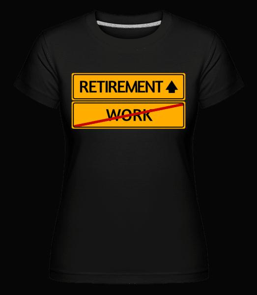 Retirement Sign -  Shirtinator tričko pro dámy - Černá - Napřed