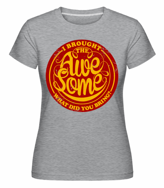 I Brought The Awesome T-Shirt -  Shirtinator Women's T-Shirt - Heather grey - Vorn