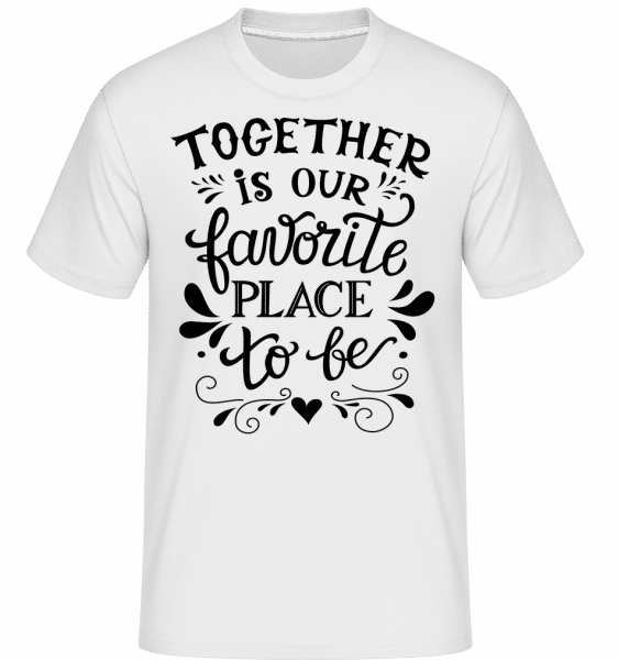 Together Is Our Favourite Place - Shirtinator Männer T-Shirt - Weiß - Vorn