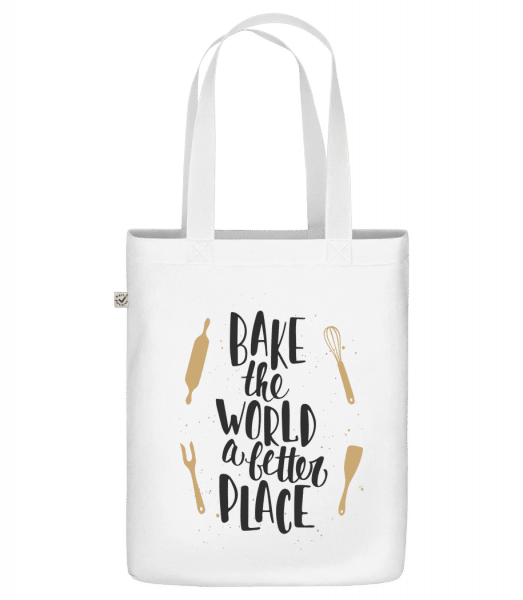 "Bake The World A Better Place - Organic ""Earth Positive"" tote bag - White - Front"