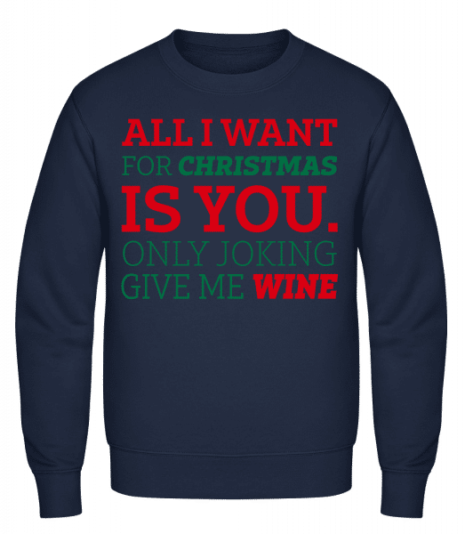 All I Want For Chrsistmas - Men's Sweatshirt - Navy - Vorn
