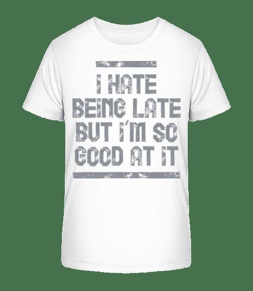 I Hate Being Late - Kid's Premium Bio T-Shirt - White - Vorn
