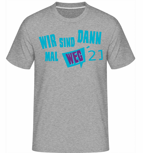 Wir Sind Dann Mal Weg 21 - Shirtinator Männer T-Shirt - Grau meliert - Vorn