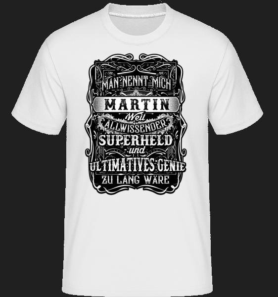 Man Nennt Mich Martin - Shirtinator Männer T-Shirt - Weiß - Vorn