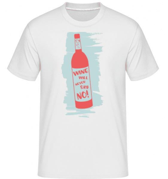 Wine Will Never Say No -  Shirtinator Men's T-Shirt - White - Front