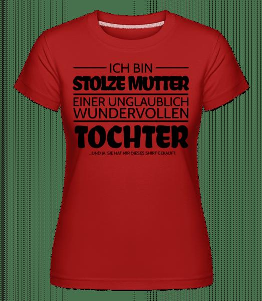 Stolze Mutter Einer Tochter - Shirtinator Frauen T-Shirt - Rot - Vorn