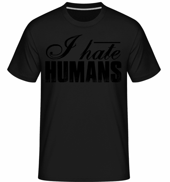 I Hate Humans - Shirtinator Männer T-Shirt - Schwarz - Vorn