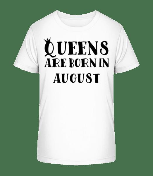 Queens se narodili v srpnu - Detské Premium Bio tričko - Bílá - Napřed