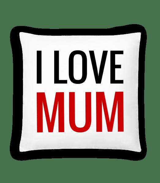 I Love Mum - Cushion - White - Vorn