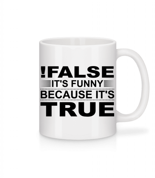 !False Is True - Mug - White - Vorn