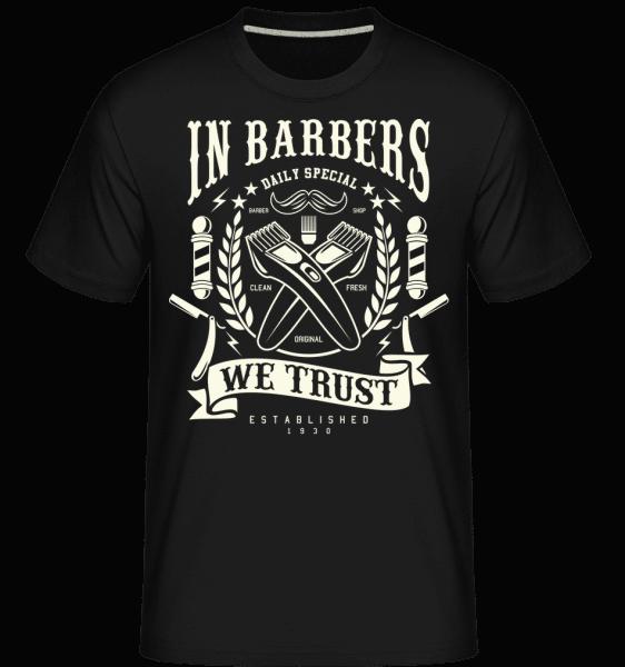 In Barbers We Trust -  Shirtinator Men's T-Shirt - Black - Front