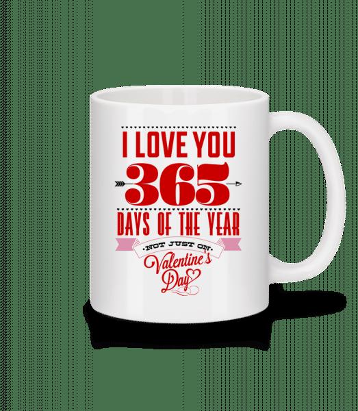 I Love You 365 Days Of The Year - Mug - White - Vorn