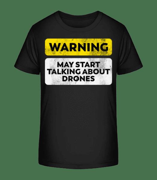 Talking About Drones - Kid's Premium Bio T-Shirt - Black - Vorn