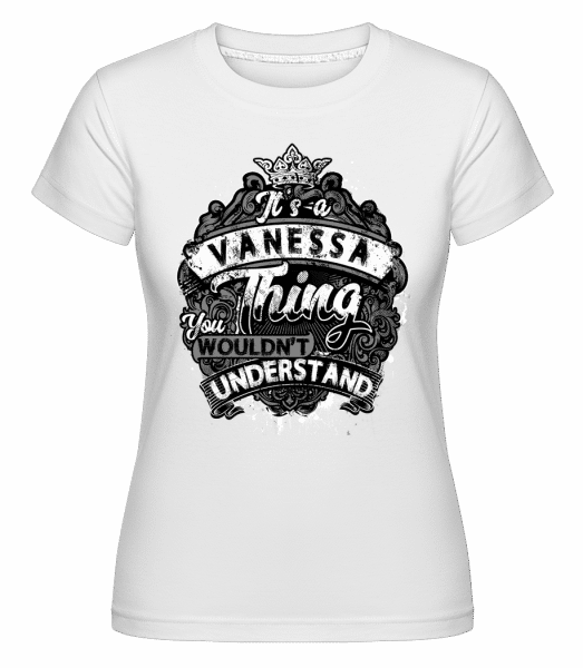 It's A Vanessa Thing -  Shirtinator Women's T-Shirt - White - Vorn