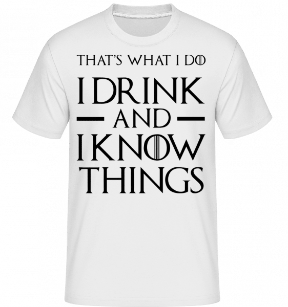 I Drink And I Know Things -  Shirtinator Men's T-Shirt - White - Vorn