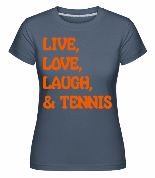 Live, Love, Laugh & Tennis -  Shirtinator Women's T-Shirt - Denim - Vorn