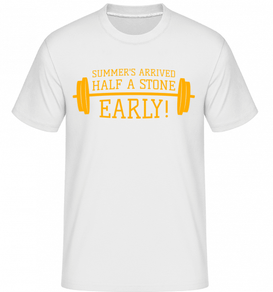Summer's Arrived Half A Stone Ea -  T-Shirt Shirtinator homme - Blanc - Vorn