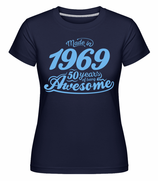 Made In 1969 50 Years Awesome -  Shirtinator Women's T-Shirt - Navy - Vorn