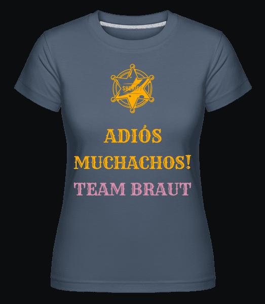 Adiós Muchachos Team Braut - Shirtinator Frauen T-Shirt - Denim - Vorn