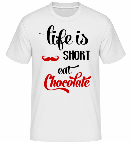 Life Is Short, Eat Chocolate -  T-Shirt Shirtinator homme - Blanc - Devant