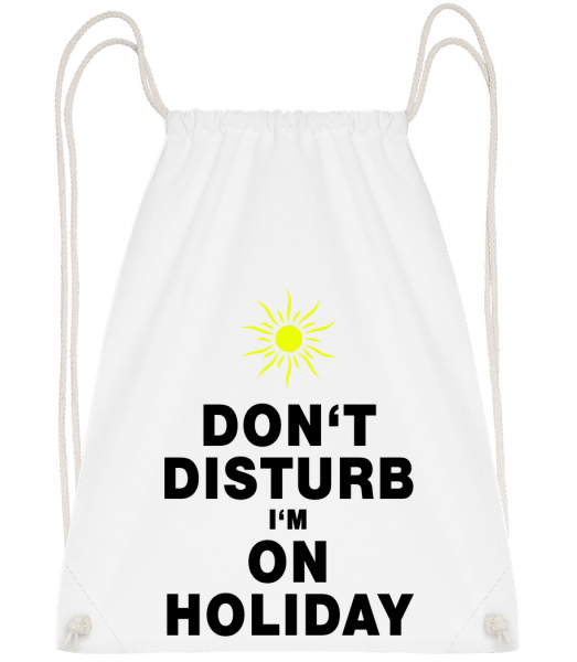 Don't Disturb I'm On Holiday - S - Drawstring Backpack - White - Vorn