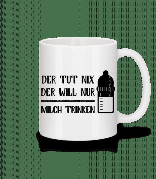 Der Tut Nix Nur Milch Trinken - Tasse - Weiß - Vorn