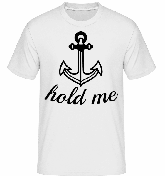 Hold Me -  Shirtinator Men's T-Shirt - White - Vorn