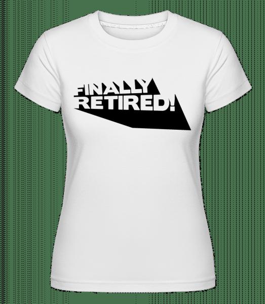Finally Retired! -  Shirtinator Women's T-Shirt - White - Vorn