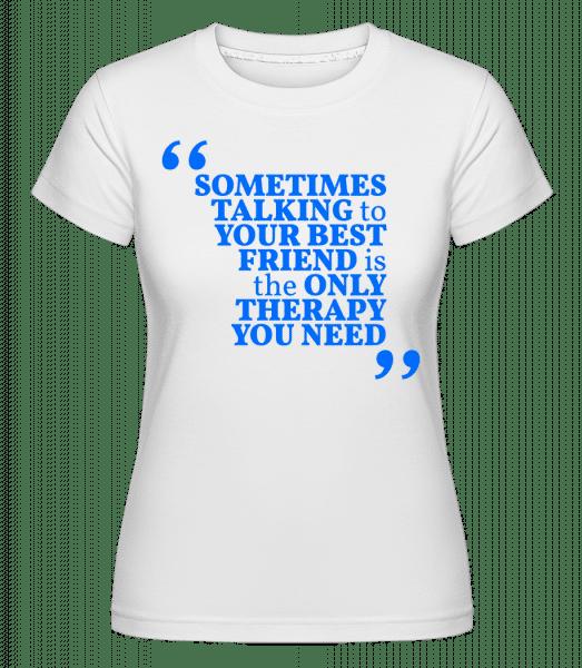 Your Best Friend -  T-shirt Shirtinator femme - Blanc - Vorn