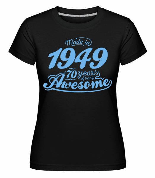Made In 1949 70 Years Awesome -  Shirtinator Women's T-Shirt - Black - Vorn