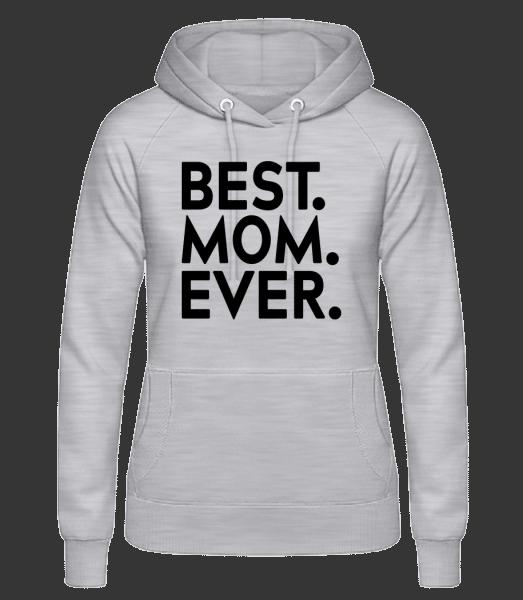 Best Mom Ever - Women's Hoodie - Heather grey - Vorn
