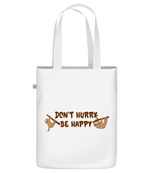 """Don't Hurry Be Happy - Organic """"Earth Positive"""" tote bag - White - Vorn"""