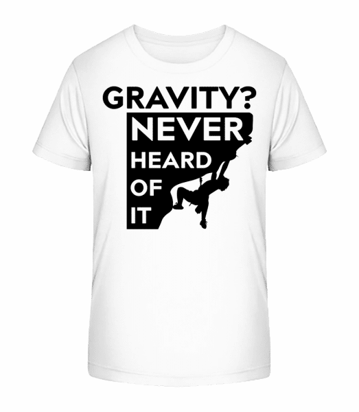 Gravity Never Heard Of It - Kinder Premium Bio T-Shirt - Weiß - Vorn