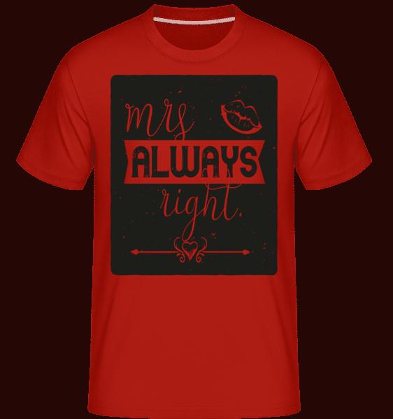 Mrs Always Right -  Shirtinator tričko pro pány - Červená - Napřed