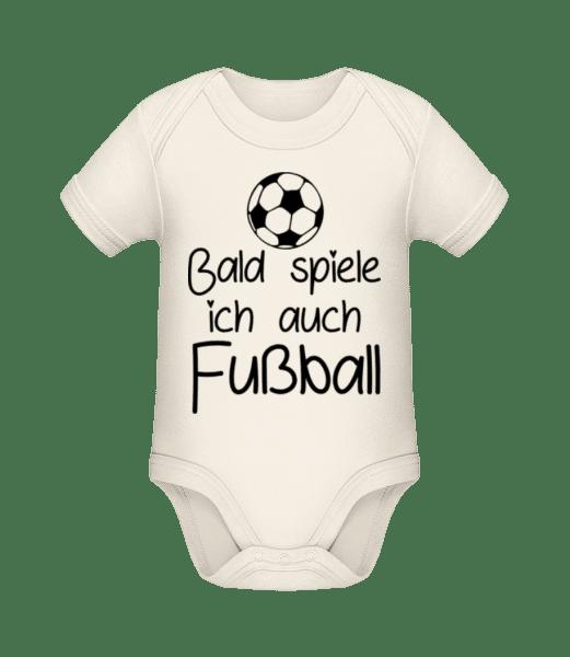 Bald Spiele Ich Fußball - Baby Bio Strampler - Creme - Vorn