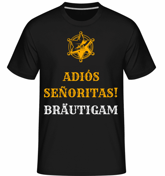 Adiós Señoritas Bräutigam - Shirtinator Männer T-Shirt - Schwarz - Vorn