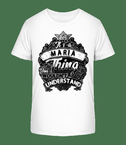 It's A Maria Thing - Kid's Premium Bio T-Shirt - White - Vorn