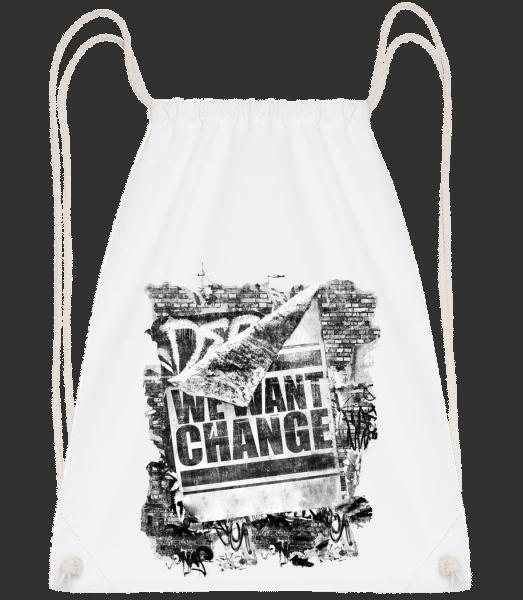 We Want Change - Turnbeutel - Weiß - Vorn