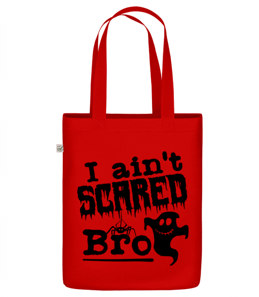 "I Aint Scared Bro - Organic ""Earth Positive"" tote bag - Red - Front"