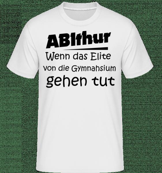 ABIthur Das Elite Gehen Tut - Shirtinator Männer T-Shirt - Weiß - Vorn