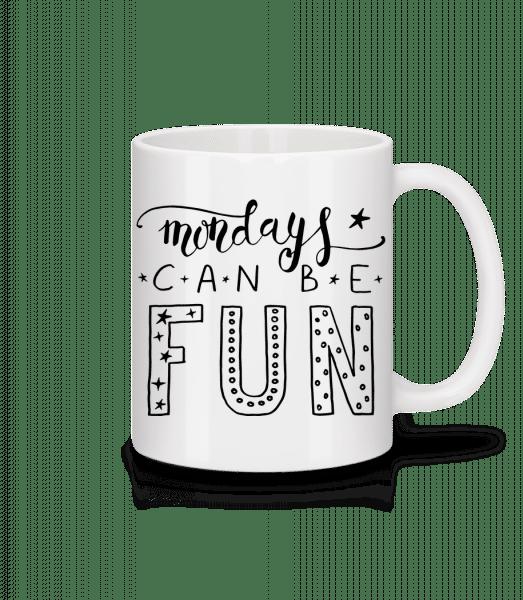Mondays Can Be Fun - Mug - White - Vorn