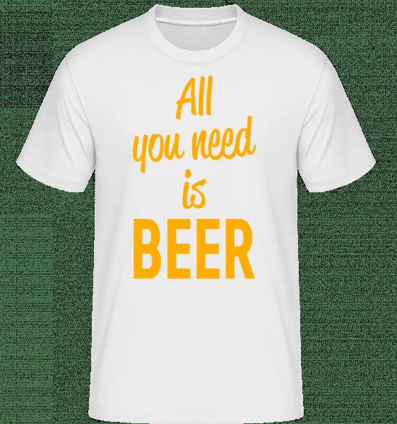 All You Need Is Beer - Shirtinator Männer T-Shirt - Weiß - Vorn